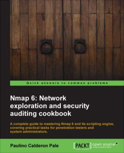 Nmap 6:Network Exploration and Security Auditing Cookbook